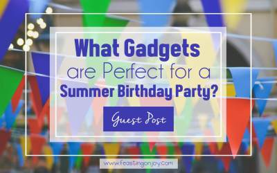 What Gadgets are Perfect for a Summer Birthday Party?