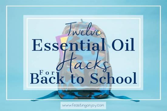 Twelve Essential Oil Hacks for Back to School 1   Feasting On Joy
