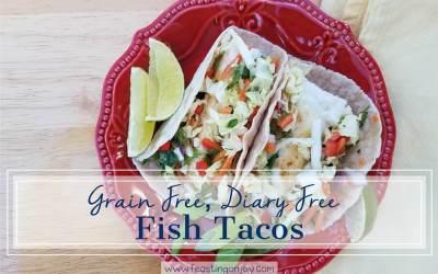 Grain Free, Dairy Free Whole Food Fish Tacos