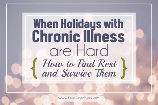 When Holidays with Chronic Illness are Hard {How to Find Rest & Survive Them} 1 | Feasting On Joy