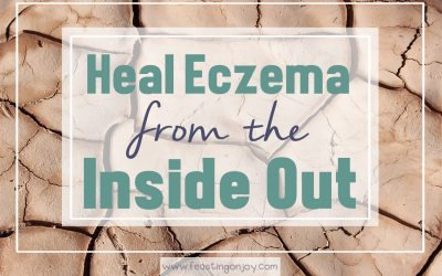 Heal Your Eczema from the Inside Out