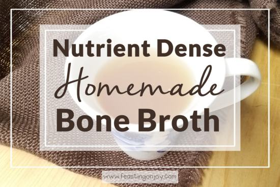 Nutrient Dense Homemade Bone Broth 1 | Feasting On Joy