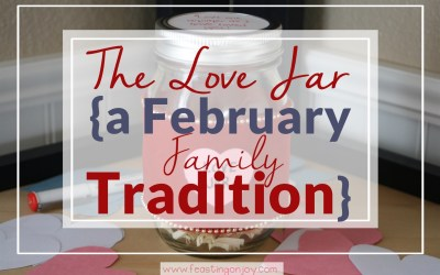 The Love Jar {a February Family Tradition}