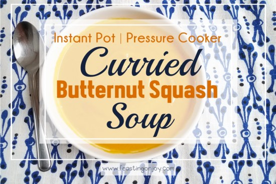 Instant Pot | Pressure Cooker Curried Butternut Squash Soup 1 | Feasting On Joy