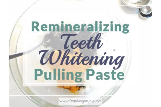 Remineralizing Teeth Whitening Pulling Paste 1 | Feasting On Joy