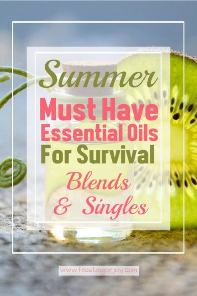 Summer Must Have Essential Oils for Survival {Blends & Singles} | Feasting On Joy