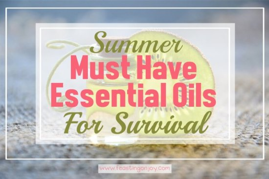 Summer Must Have Essential Oils for Survival {Blends & Singles} 1 | Feasting On Joy