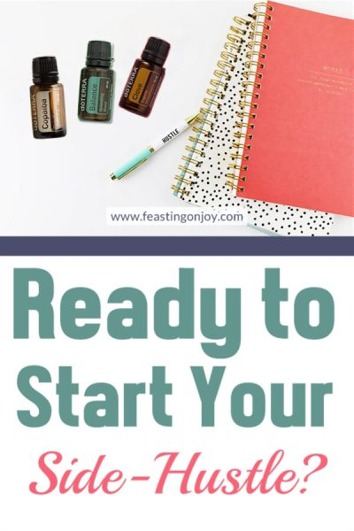 Ready to Start Your Side Hustle | FeastingOnJoy Oils
