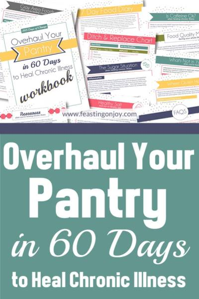 365 Days of Change Overhaul Your Pantry in 60 Days to Heal Chronic Illness   Feasting On Joy
