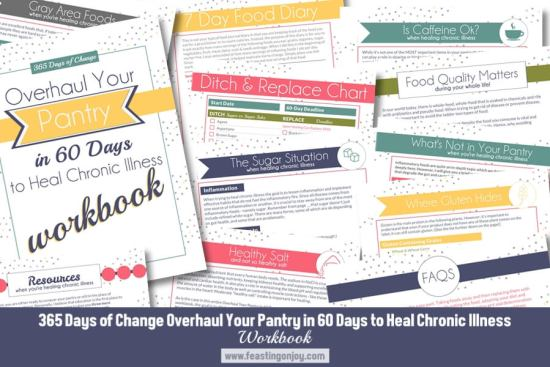 Overhaul Your Pantry in 60 Days to Heal Chronic Illness   Feasting On Joy