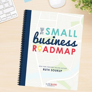 The Small Business Roadmap | Feasting On Joy
