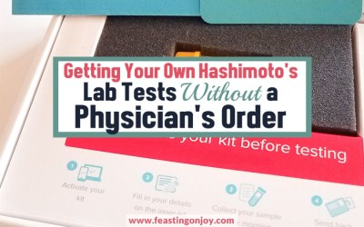 Getting Your Own Hashimoto's Lab Tests without a Physician's Order | Feasting On Joy