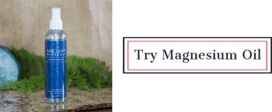 Try Magensium Oil | Feasting On Joy