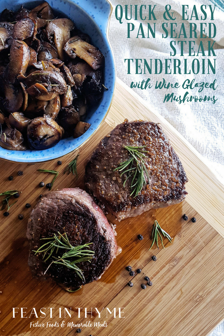 A delicious dinner of Pan Seared Steak Tenderloin & Wine Glazed Mushrooms can be on your table in no time with this quick & easy recipe. #datenightin #steak #easyrecipe | FeastInThyme.com