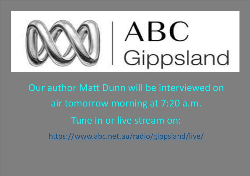 ABC RADIO GIPPSLAND, Interview with Feather Knight Books author of Red Time, Matt Dunn. New Australian Publishing Company. https://local.google.com/place?id=206652923161626147&use=posts&lpsid=7371615823879295038