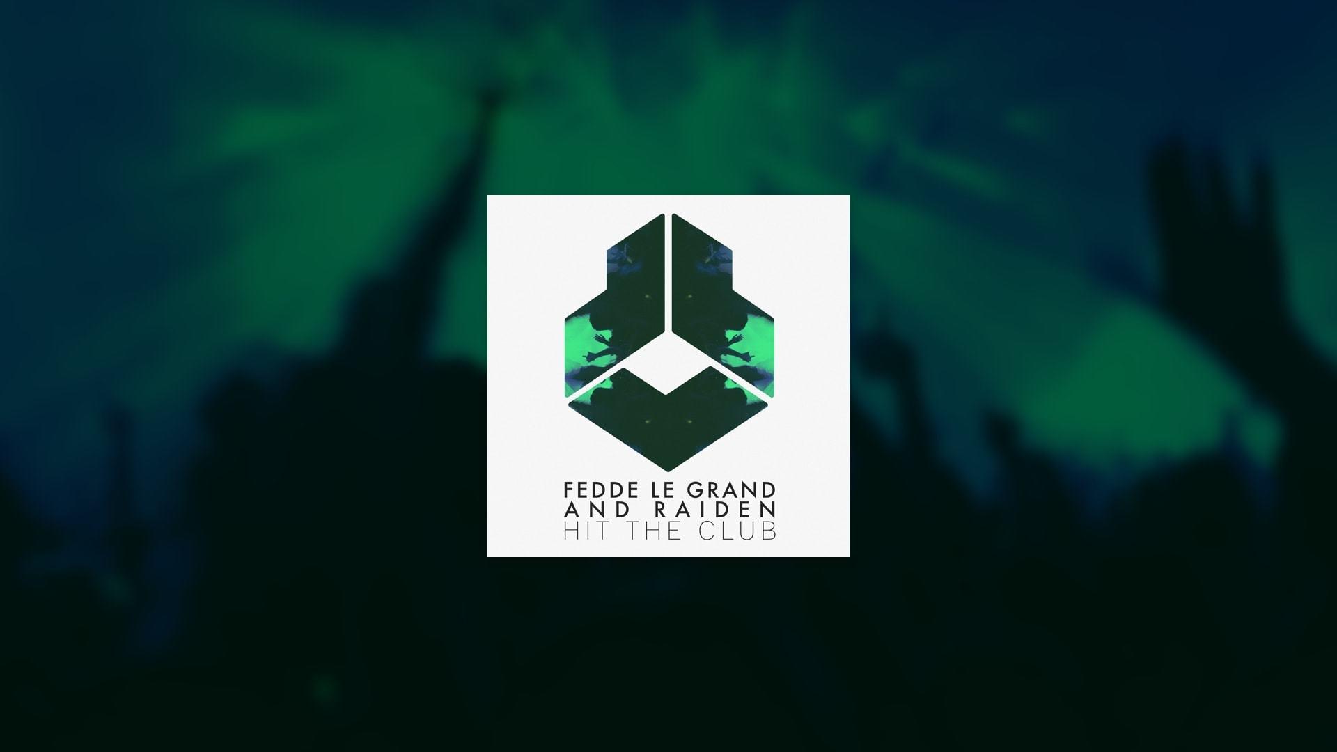 Fedde Le Grand & Raiden - Hit The Club ile ilgili görsel sonucu