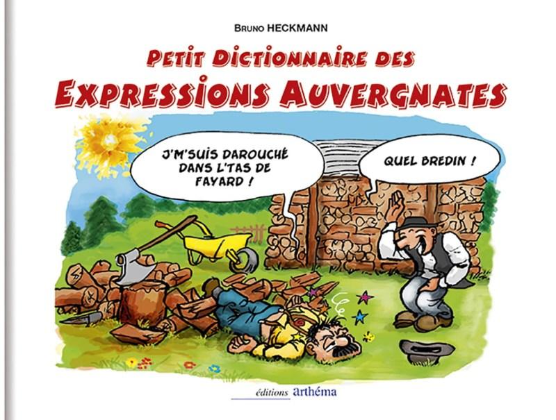 PETIT DICTIONNAIRE ILLUSTRÉE DES EXPRESSIONS AUVERGNATES.