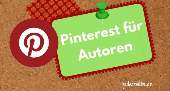 Pinterest ist nicht nur eine geniale visuelle Suchmaschine es ist auch ein tolles Hilfsmittel für Autoren.