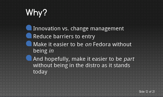 Innovation vs change management / Reduced barriers to entry / easier to participate with fewer limits