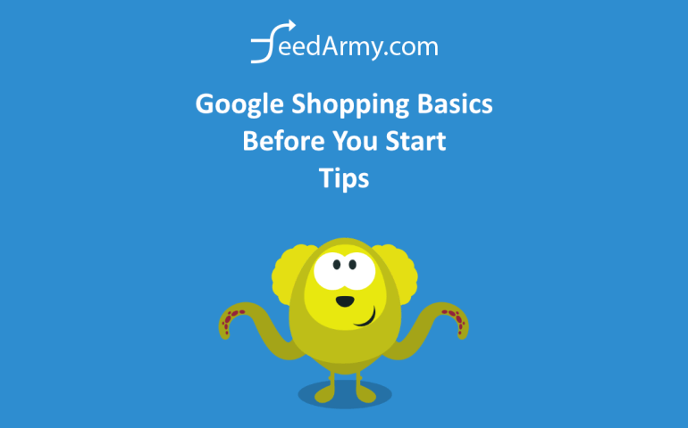 Google Shopping Basics - Before You Start Tips