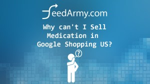 Why can't I Sell Medication in Google Shopping US?
