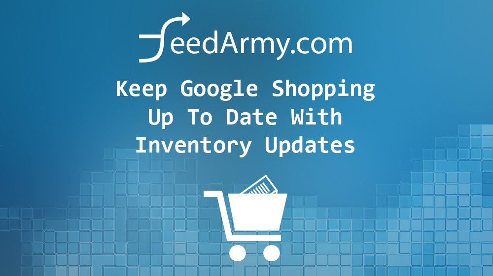 Keep Google Shopping Up To Date With Inventory Updates
