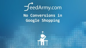 No Conversions in Google Shopping