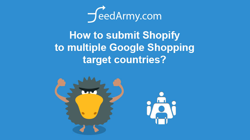 How to submit Shopify to multiple Google Shopping target countries