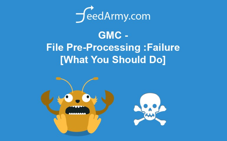GMC File-PreProcessing-Failure-What-You-Should-Do