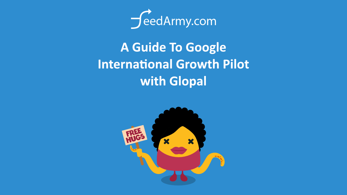 A Guide To Google International Growth Pilot with Glopal