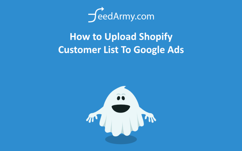 How to Upload Shopify Customer List To Google Ads