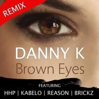 "PREMIERE: Danny K ft. HHP, Kabelo, Reason & Brickz - ""Brown Eyes"" (Remix) | Audio"
