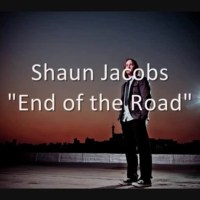 """NEW: Shaun Jacobs - """"End of the Road"""" 