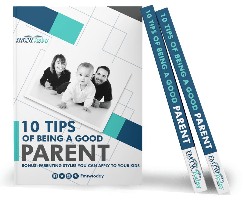 10 Tips Of Being A Good Parent - Feed Me The Word Today