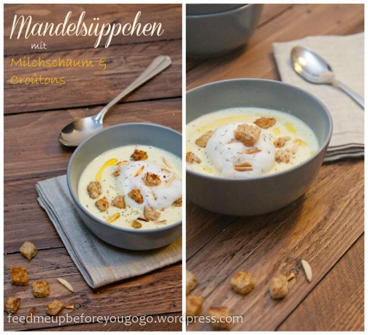 Mandelsüppchen mit Milchschaum & Croûtons Rezept Feed me up before you go-go