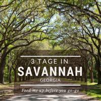 3 Tage in Savannah, Georgia Reisetipps