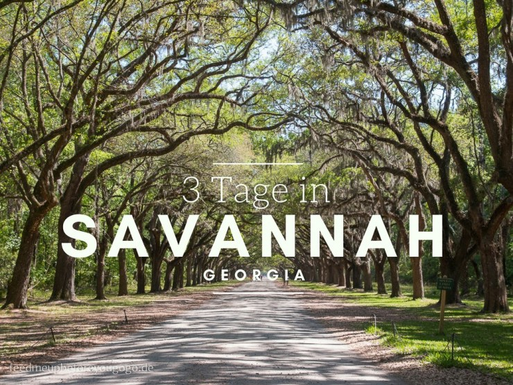 3 Tage in Savannah Georgia Travel Guide Südstaaten