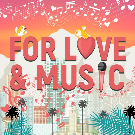 For Love and Music