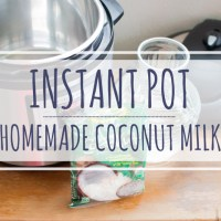 Instant Pot: Homemade Coconut Milk