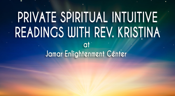 Private Intuitive Readings with Kristina Angelgate at Jamar Enlightenment Center