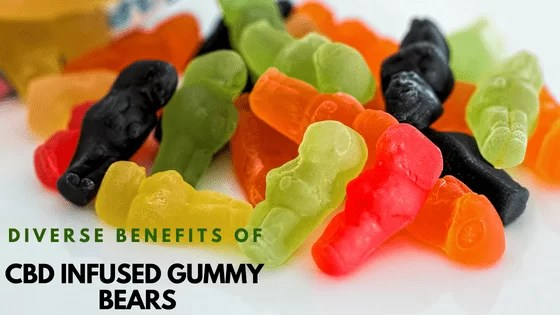 Benefits of CBD infused gummy bears