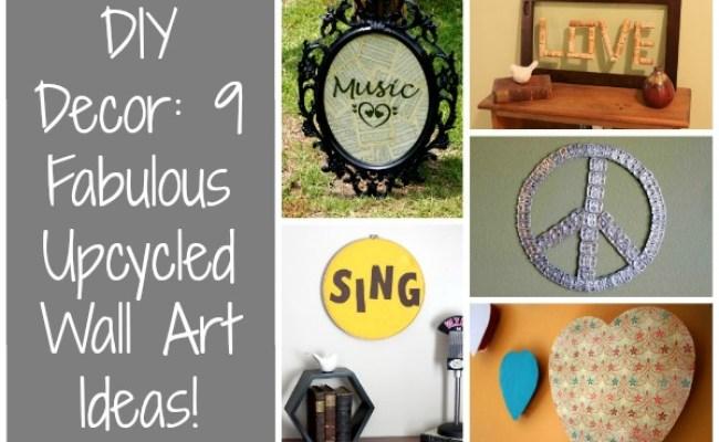 Diy Decor 9 Fabulous Upcycled Wall Art Ideas Feelgood