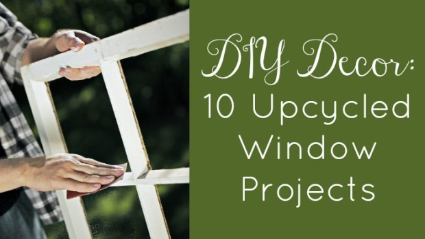 diy-decor-10-upcycled-window-projects