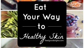 Healthy Eating for Healthy Skin