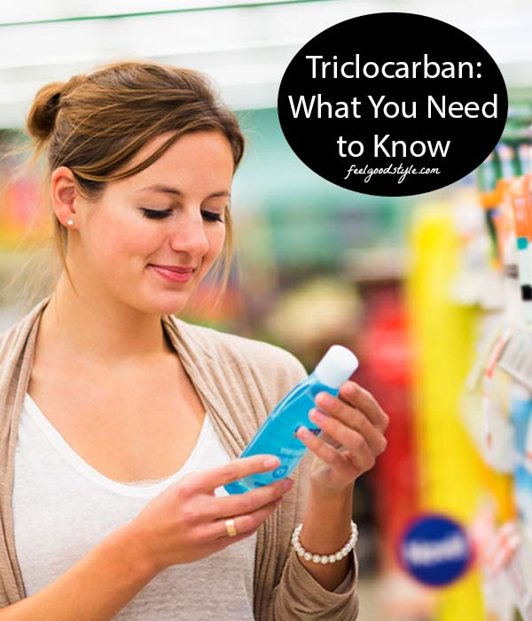 Triclocarban: Another Toxic Ingredient to Avoid