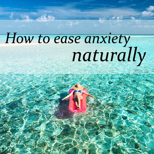 How to beat stress and ease anxiety naturally