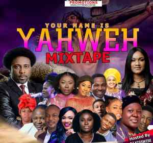 DJ Kisswise – Your Name Is Yahweh Mix