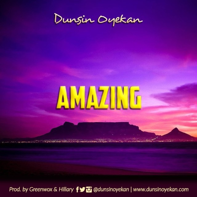 Dunsin Oyekan – Amazing (Mp3 Download + Lyrics)