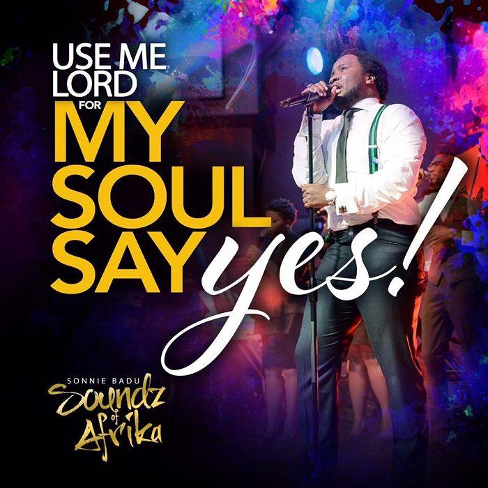 Sonnie Badu – My Soul Says Yes(Mp3 Download + Lyrics)