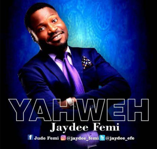 Yahweh – Jaydee Femi (Mp3 Download + Lyrics)
